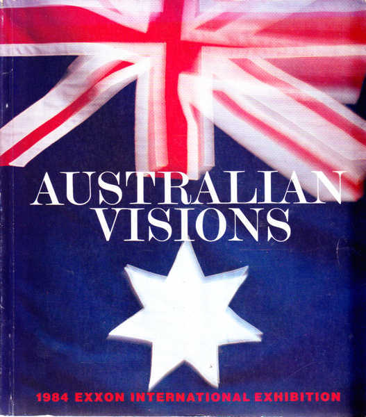Australian Visions: 1984 Exxon International Exhibition