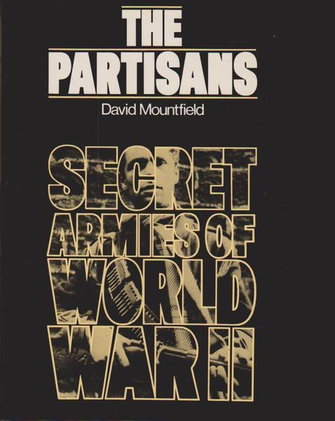 The Partisans: Secret Armies of World War II