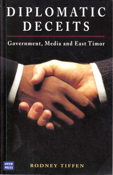 Diplomatic Deceits: Government, Media and East Timor