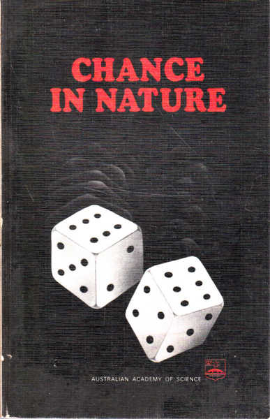 Chance in Nature: Papers Presented at a Symposium Held in Canberra on 27 April 1978