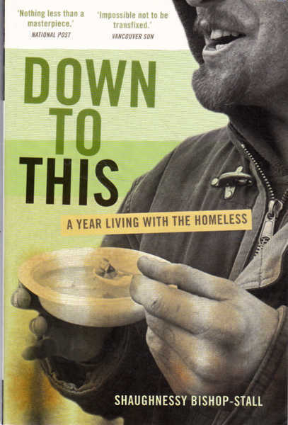 Down to This: A year Living with the Homeless