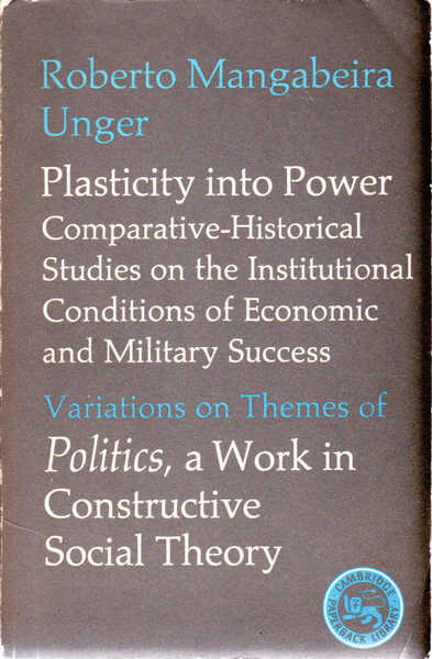 Plasticity into Power: Comparative-Historical Studies on the Institutional Conditions of Economic and Military Success