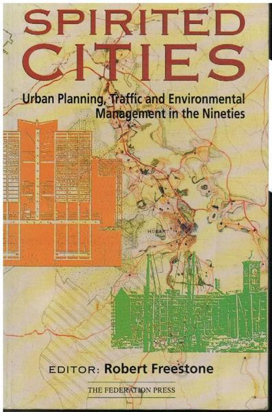 Spirited Cities: Urban planning, Traffic and Environmental Management in the Nineties