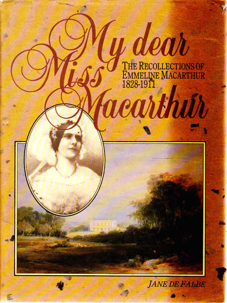 My Dear Miss Macarthur: The Recollections of Emmeline Maria Macarthur (1828-1911)