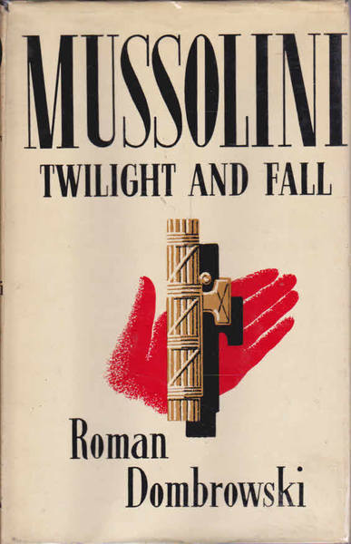 Mussolini: Twilight and Fall