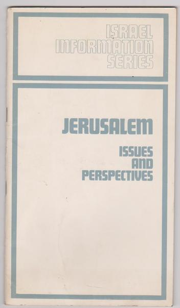 Jerusalem Issues and Perspectives: Israel Information Series