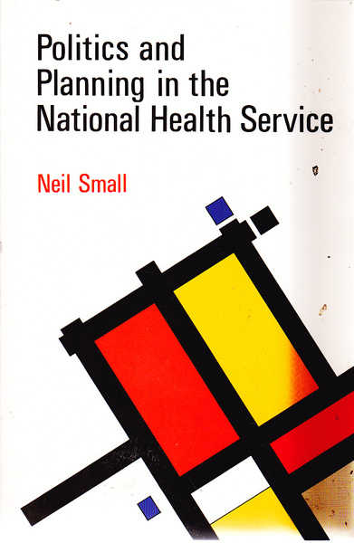 Politics and Planning in the National Health Service