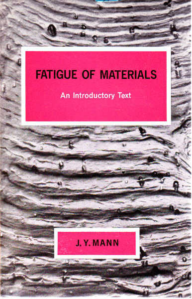 Fatigue of Materials an Introductory Text