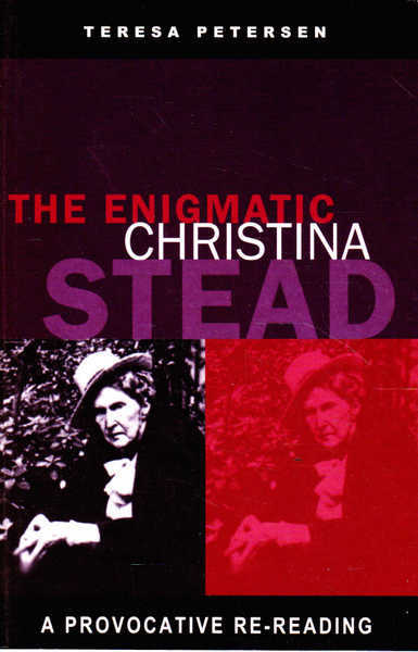 The Enigmatic Christina Stead: A Provocative Re-Reading