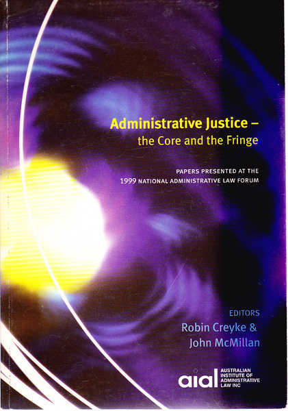 Administrative Justice - the Core and the Fringe