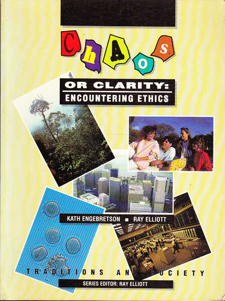 Chaos or Clarity : Encountering Ethics