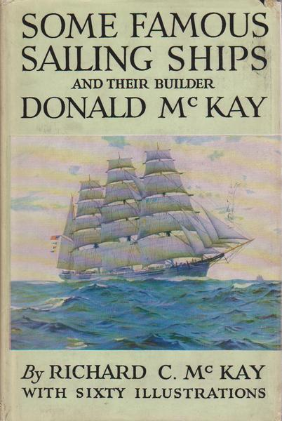 Some Famous Sailing Ships and Their Builder Donald McKay