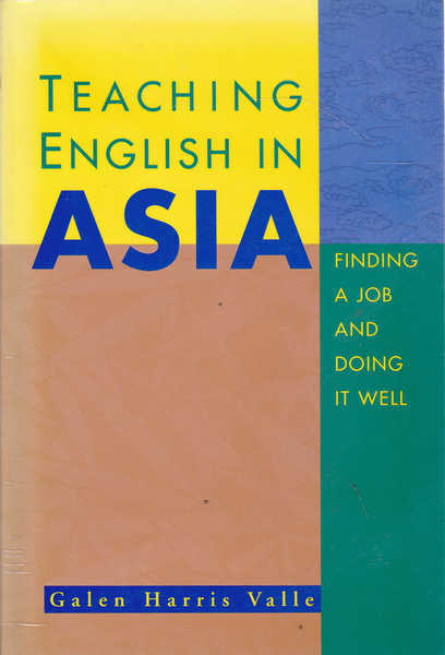 Teaching English in Asia: Finding a Job and Doing It Well
