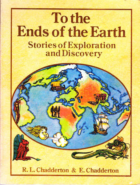 To the Ends of the Earth: Stories of Exploration and Discovery