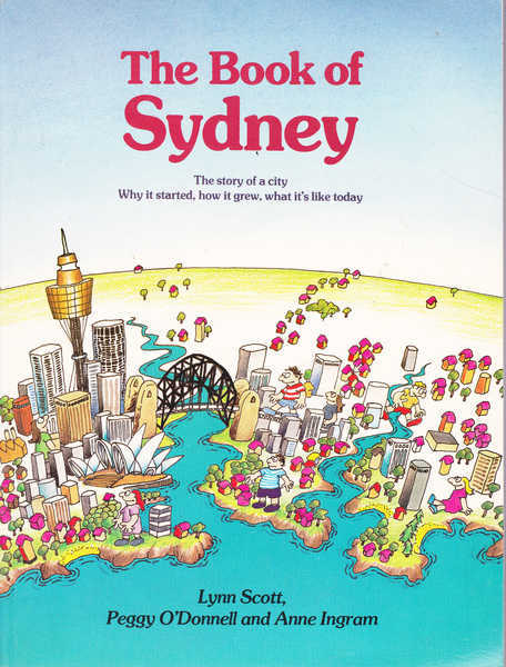 The Book of Sydney : Story of a City, Why It Started, How It Grew, What It
