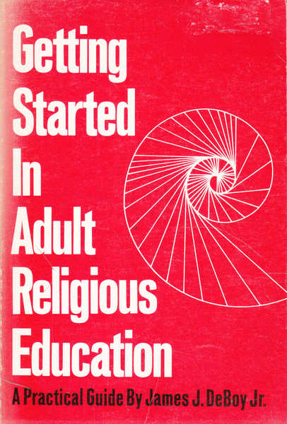 Getting Started in Adult Religious Education: a Practical Guide