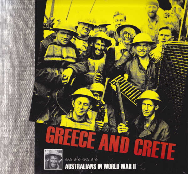 Greece and Crete: Australians in World War Two