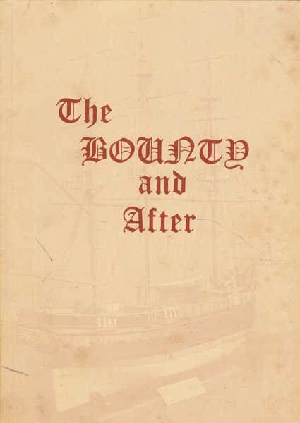 "The Bounty and After: a Short History of the Descendants of the Mutineers of the ""Bounty"""