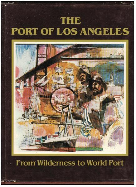 The Port of Los Angeles: From Wilderness to World Port
