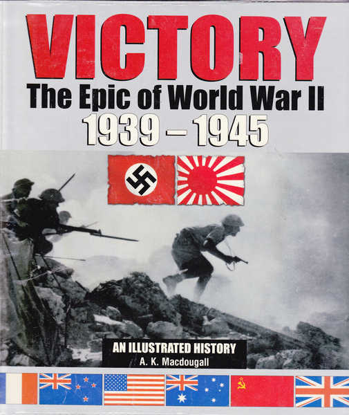 Victory: The Epic of World War II 1939-1945