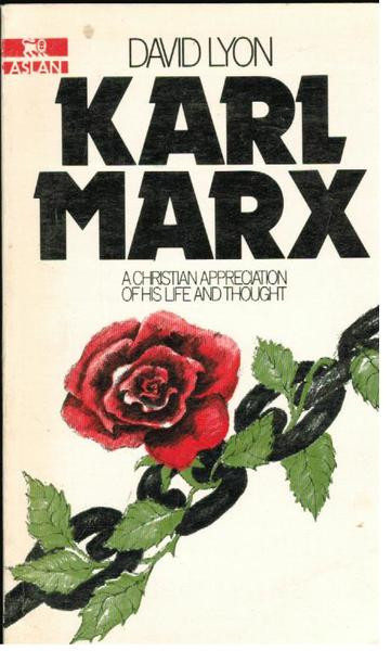 Karl Marx: A Christian Appreciation of His Life and Thought