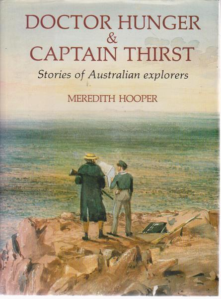 Doctor Hunger & Captain Thirst: Stories of Australian Explorers