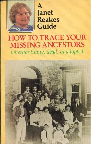 How to Trace Your Missing Ancestors Whether Living, Dead, or Adopted