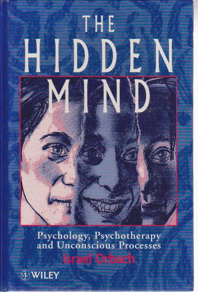 The Hidden Mind: Psychology, Psychotherapy and Unconscious Processes