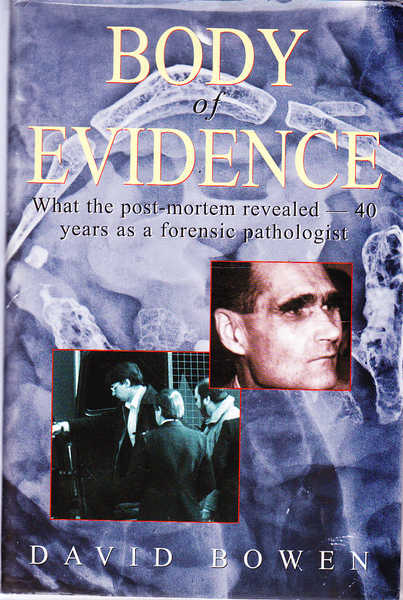 Body of Evidence : What the Post-Mortem Revealed: 40 Years As a Forensic Pathologist