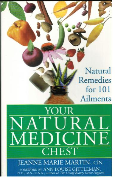 Your Natural Medicine Chest: Natural Remedies for 101 Ailments