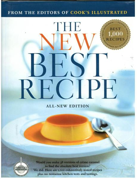 The NEW Best Recipe: By the Editors of Cook\'s Illustrated