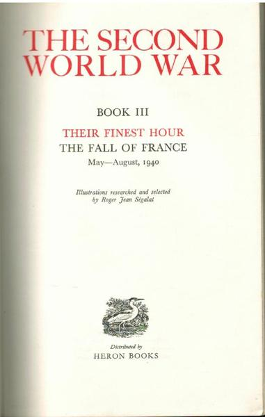 The Second World War Book III: Their Finest Hour The Fall of France May-August, 1940