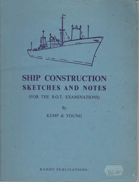 Ship Construction Sketches and Notes For the B.O.T. Examinations