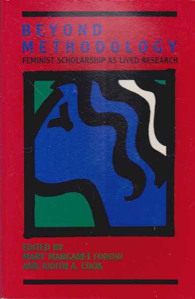Beyond Methodology: Feminist Scholarship As Lived Research