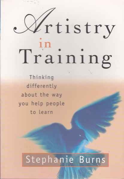 Artistry in Training: Thinking Differently About the Way You Help People to Learn