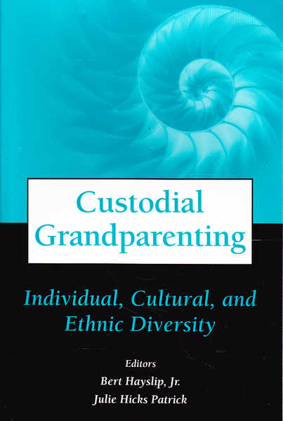 Custodial Grandparenting: Indivivual, Cultural, and Ethnic Diversity