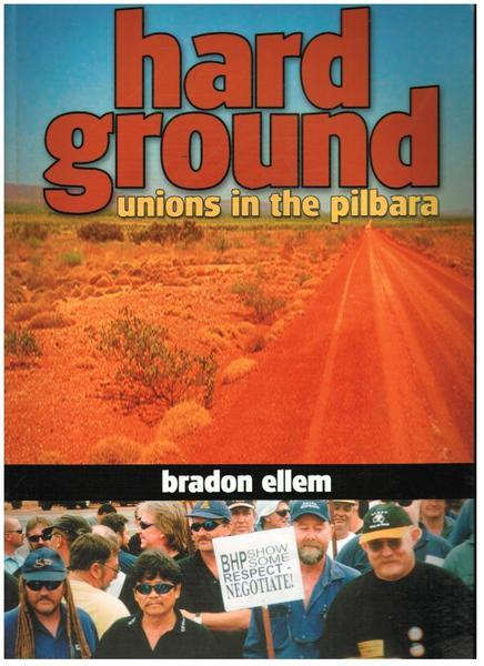 Hard Ground: Unions in the Pilbara