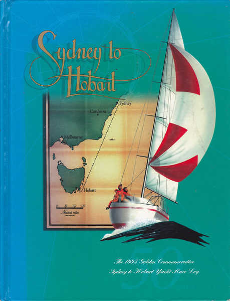 Sydney to Hobart :The 1995 Golden Commemorative Sydney to Hobart Yacht Race Log