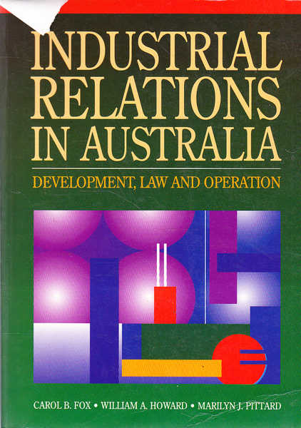 Industrial Relations in Australia: Development, Law and Operation