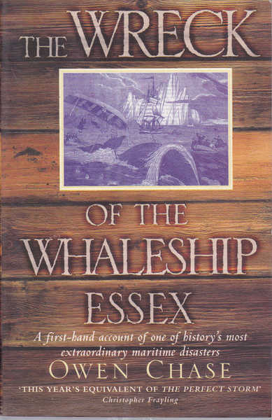 The Wreck of the Whaleship Essex: A First-Hand Account of One of History's Most Extraordinary Maritime Disasters