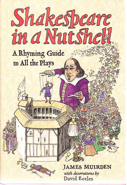 Shakespeare in a Nutshell: A Rhyming Guide to All the Plays