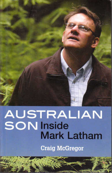 Australian Son: Inside Mark Latham