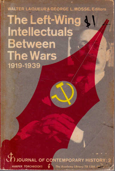 The Left-Wing Intellectuals Between The Wars: 1919-1939