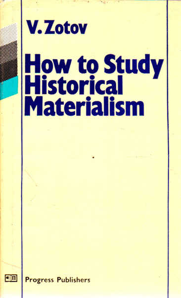the main ideas of historical materialism Marx's historical materialism—a very short summary philosophy 166 a toy example (introduced by g a cohen) that illustrates marx's idea of growth in.