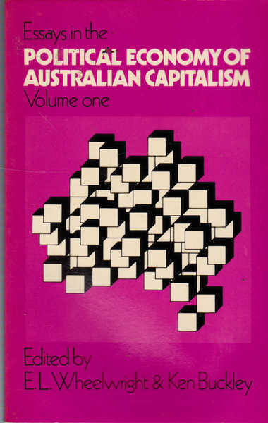 Essays in the Political Economy of Australian Capitalism Volume One