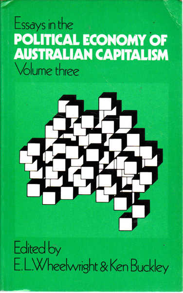Essays in the Political Economy of Australian Capitalism Volume Three
