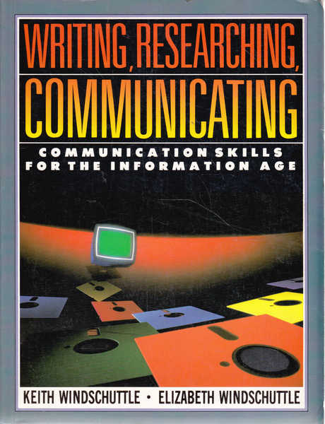 Writing, Researching, Communicating: Communication Skills for the Information Age.