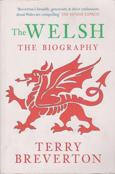 The Welsh: The Biography