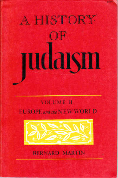 A History of Judaism: Volume Two Europe and the New World