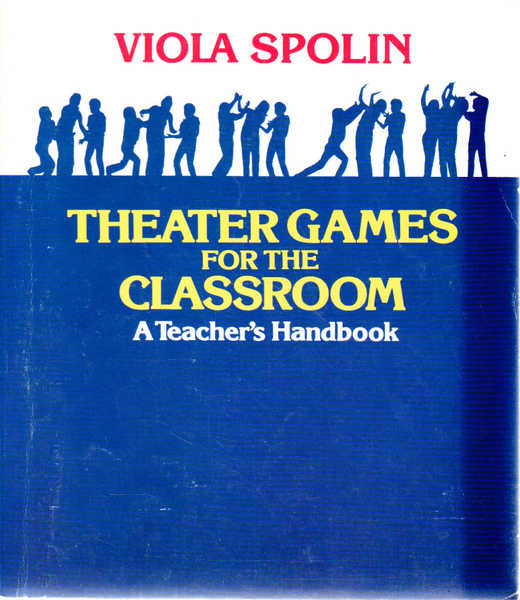 Theater Games for the Classroom: A Teacher